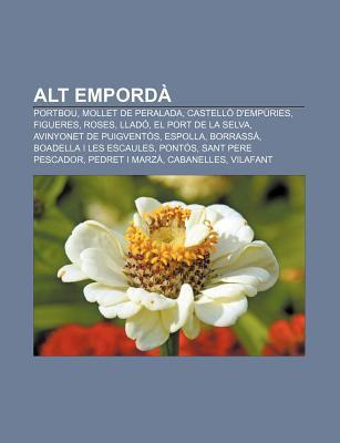 Alt Emporda: Portbou, Mollet de Peralada, Castello D'Empuries, Figueres, Roses, Llado, El Port de La Selva, Avinyonet de Puigventos, Espolla