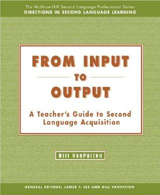 From Input to Output: A Teacher's Guide to Second Language Acquisition - Text