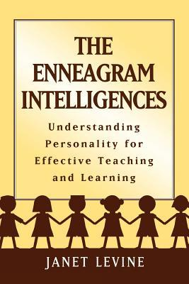 Enneagram Intelligences: Understanding Personality for Effective Teaching and Learning