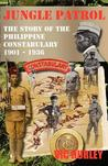Jungle Patrol, the Story of the Philippine Constabulary (1901-1936)