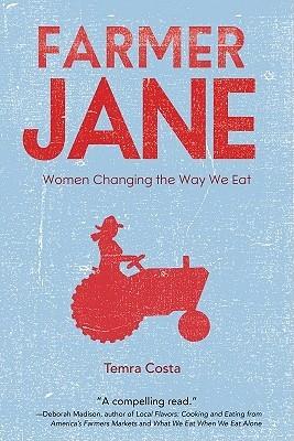Farmer Jane: Women Changing the Way We Eat