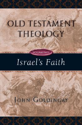 Old Testament Theology by John E. Goldingay