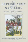British Army Against Napoleon, The: Facts, Lists, And Trivia, 1805 1815
