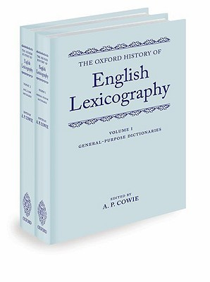the-oxford-history-of-english-lexicography-volume-i-general-purpose-dictionaries-volume-ii-specialized-dictionaries
