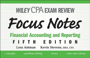 Wiley CPA Exam Review Focus Notes: Financial Accounting and Reporting