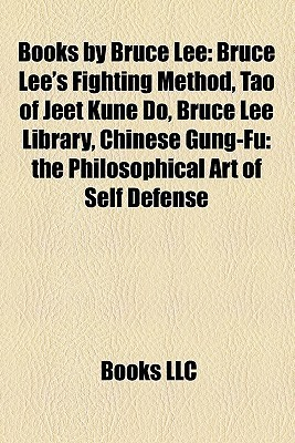 Books by Bruce Lee: Bruce Lee's Fighting Method, Tao of Jeet Kune Do, Bruce Lee Library