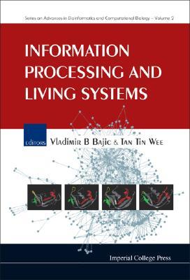 Information Processing and Living Systems (Advances in Bioinf... by Tan Tin Wee