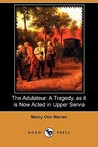 The Adulateur: A Tragedy, as it is Now Acted in Upper Servia