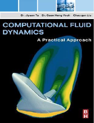 Computational Fluid Dynamics: A Practical Approach