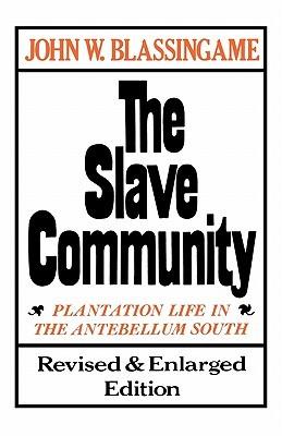 The Slave Community by John W. Blassingame