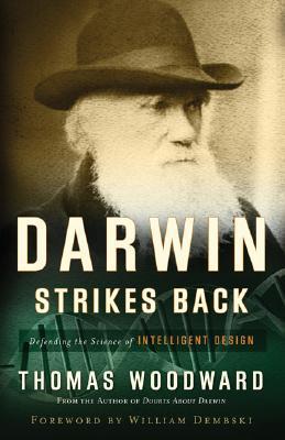 Darwin Strikes Back by Thomas E. Woodward