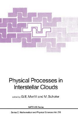Physical Processes in Interstellar Clouds (NATO Science Series C: (closed))