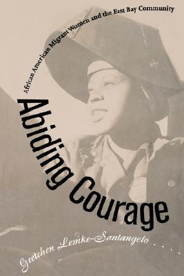 Abiding Courage: African American Migrant Women and the East Bay Community