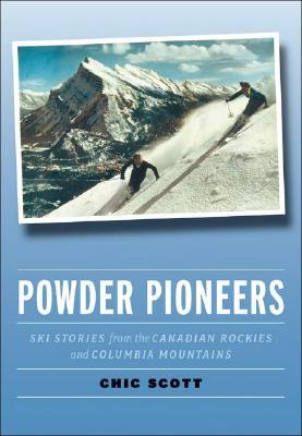 powder-pioneers-ski-stories-from-the-canadian-rockies-and-columbia-mountains