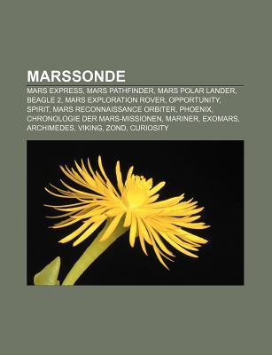 Marssonde: Mars Express, Mars Pathfinder, Mars Polar Lander, Beagle 2, Mars Exploration Rover, Opportunity, Spirit, Mars Reconnaissance Orbiter