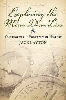 Exploring the Mason Dixon Line: Walking in the Footsteps of History