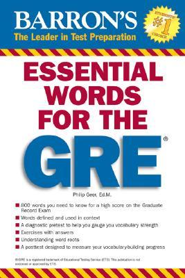 Essential Words for the GRE by Philip Geer