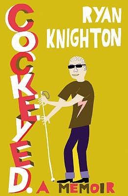 Cockeyed by Ryan Knighton