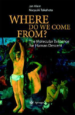 Where Do We Come From?: The Molecular Evidence for Human Descent