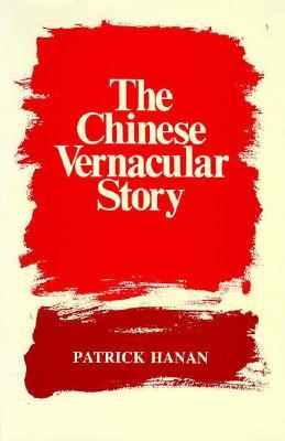 The chinese vernacular story by patrick hanan 2322864 fandeluxe Gallery