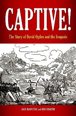 Captive! the Story of David Ogden and the Iroquois
