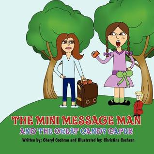 The Mini Message Man and the Great Candy Caper