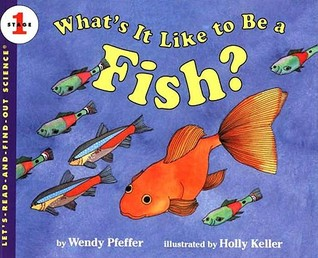 What's It Like to Be a Fish? by Wendy Pfeffer