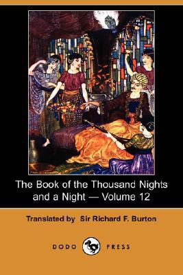 The Book of the Thousand Nights and a Night, Volume 12 of 16