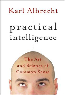 Practical Intelligence by Karl Albrecht