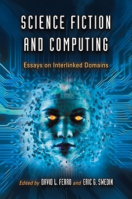 Science Fiction And Computing Essays On Interlinked Domains By