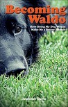 Becoming Waldo: How Being My Dog Would Make Me a Better Human