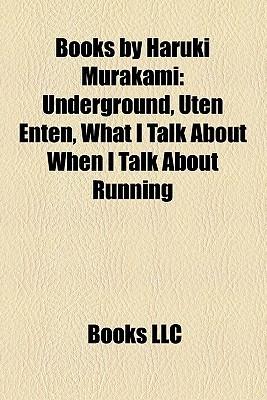 Books by Haruki Murakami: Underground, Uten Enten, What I Talk About When I Talk About Running