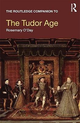 The Routledge Companion to the Tudor Age