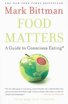 Food matters a guide to conscious eating with more than 75 food matters a guide to conscious eating with more than 75 recipes by mark bittman forumfinder Images
