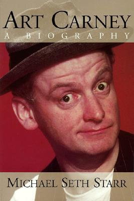 Ebook Art Carney: A Biography by Michael Seth Starr DOC!