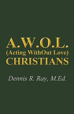 A.W.O.L. (Acting Without Love) Christians
