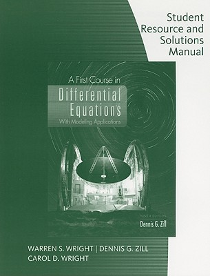 Student Resource with Solutions Manual for a First Course in Differential Equations with Modeling Applications