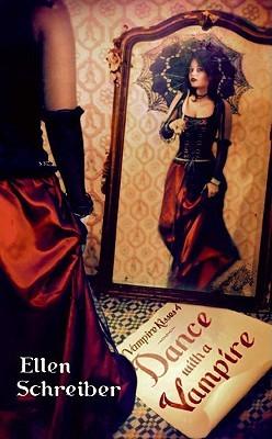 Dance with a Vampire by Ellen Schreiber