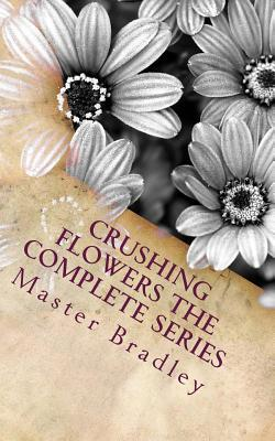 Crushing Flowers The Complete Series