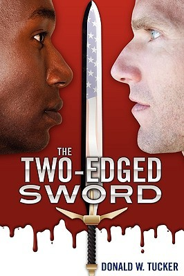 The Two-Edged Sword by Donald W. Tucker