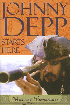 Johnny Depp Starts Here by Murray Pomerance
