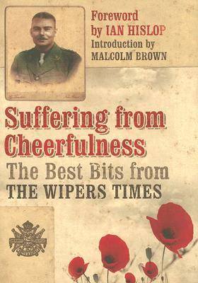 Suffering from Cheerfulness: Poems and Parodies from The Wipers Times