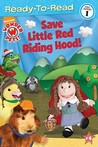 Save Little Red Riding Hood! (Ready-to-Read. Pre-Level 1)