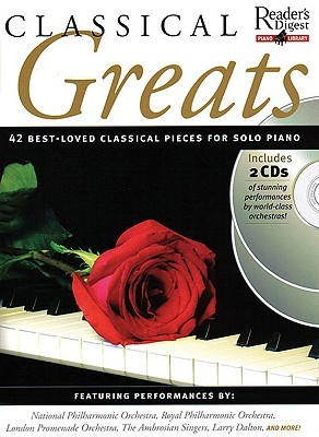 Classical Greats: 42 Best-Loved Classical Pieces for Solo Piano [With 2 CDs]