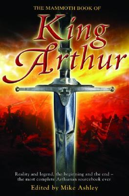 The Mammoth Book of King Arthur (Mammoth Books)