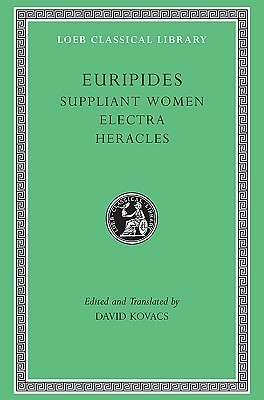 Suppliant Women, Electra, Heracles