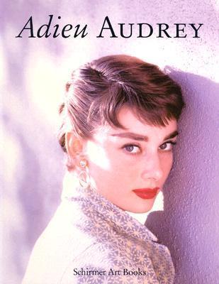 Adieu Audrey: Memories of Audrey Hepburn