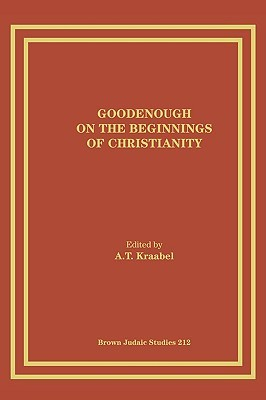 Goodenough on the Beginnings of Christianity