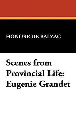Scenes from Provincial Life: Eugenie Grandet