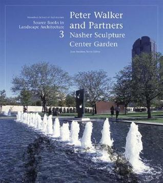 Peter Walker and Partners: Nasher Sculpture Center Garden: Source Books in Landscape Architecture